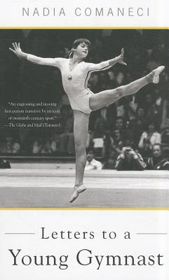 Letters to a Young Gymnast By Comaneci, Nadia