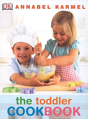 The Toddler Cookbook By Karmel, Annabel
