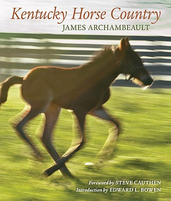Kentucky Horse Country By Archambeault, James